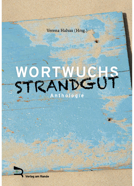 WORTWUCHS STRANDGUT Anthologie