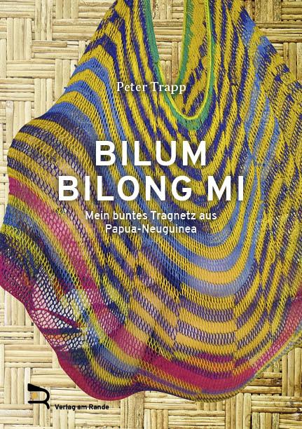 BILUM BILONG MI Mein Tagnetz aus Papua-Neuguinea